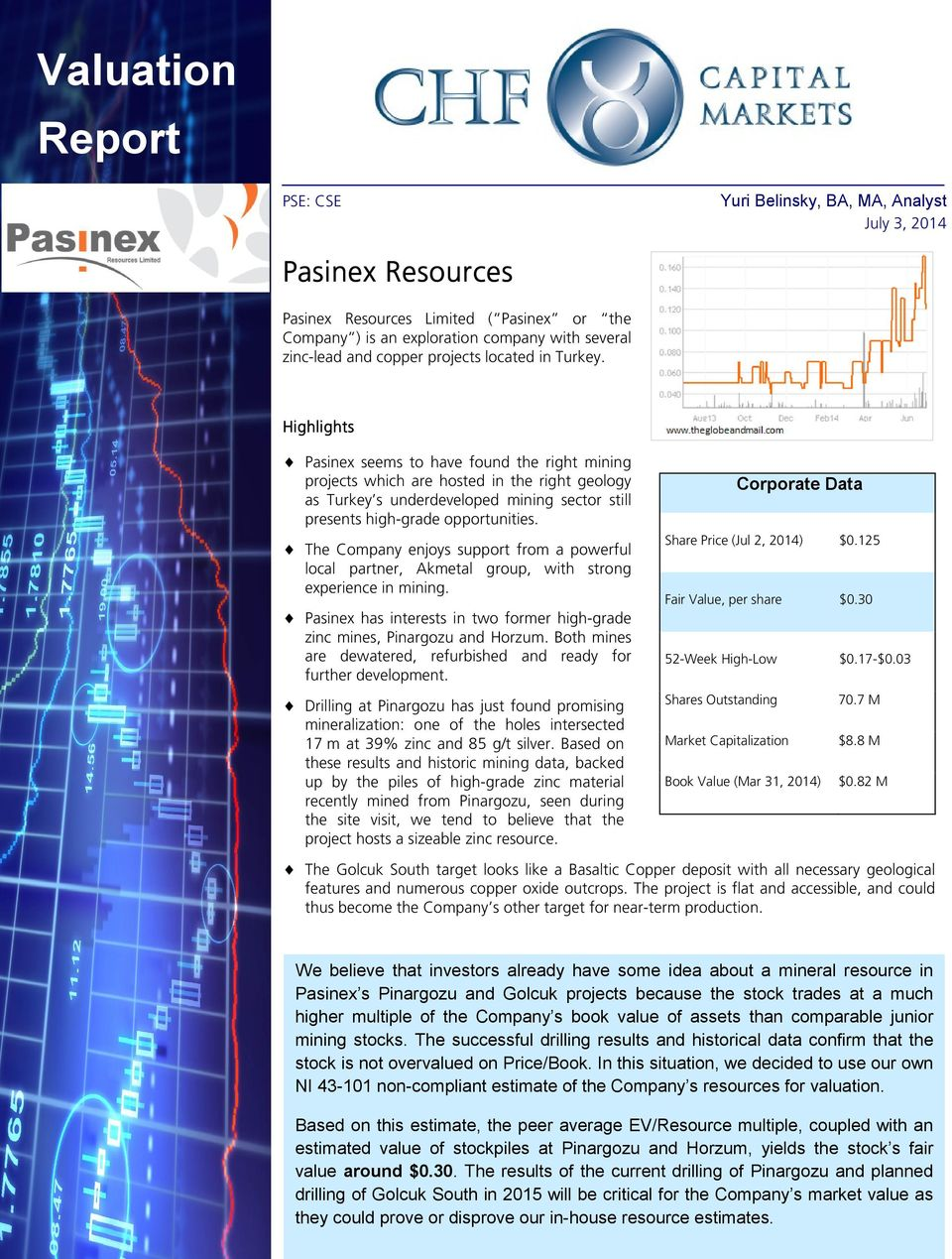 Highlights Pasinex seems to have found the right mining projects which are hosted in the right geology as Turkey s underdeveloped mining sector still presents high-grade opportunities.