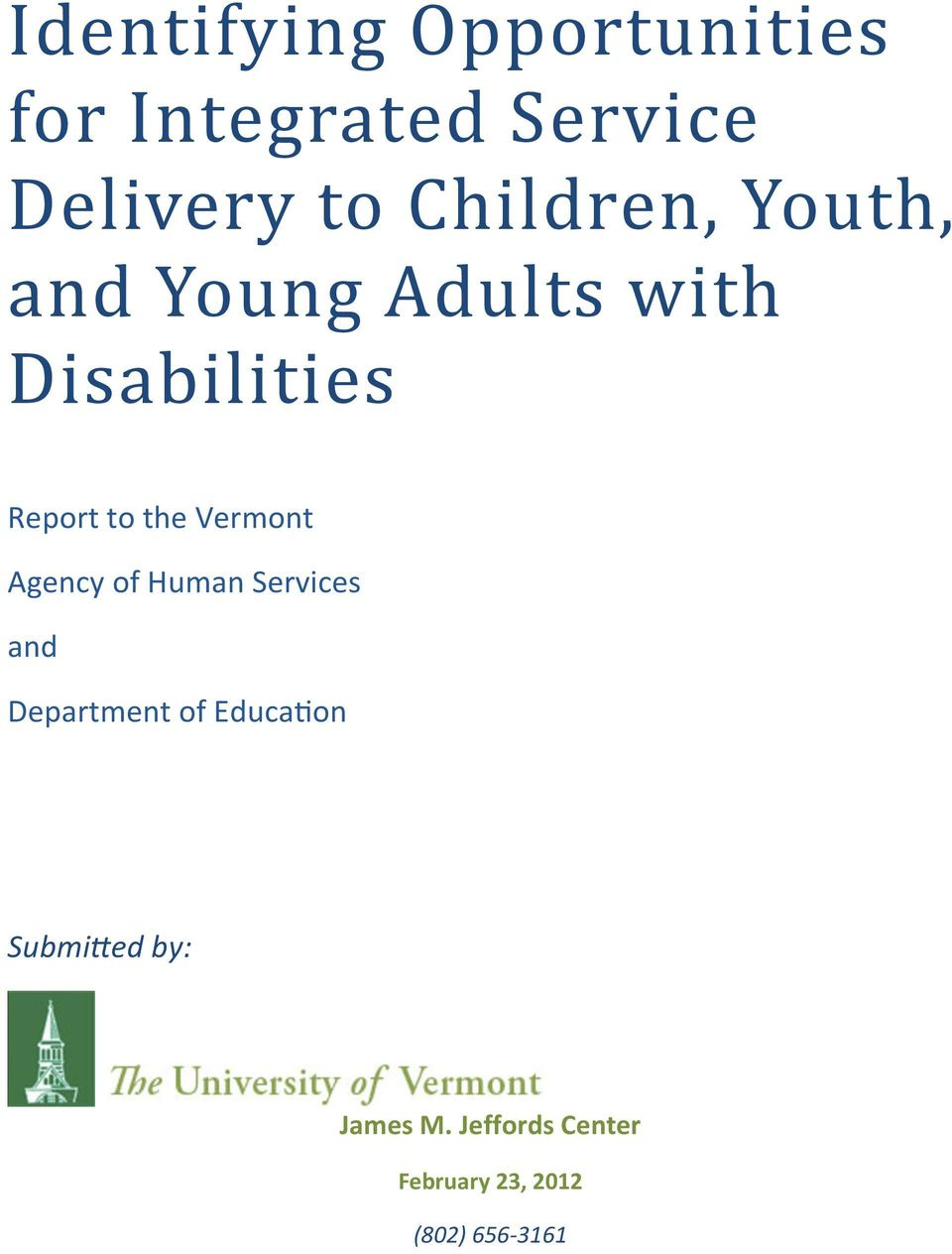 the Vermont Agency of Human Services and Department of Educa&on