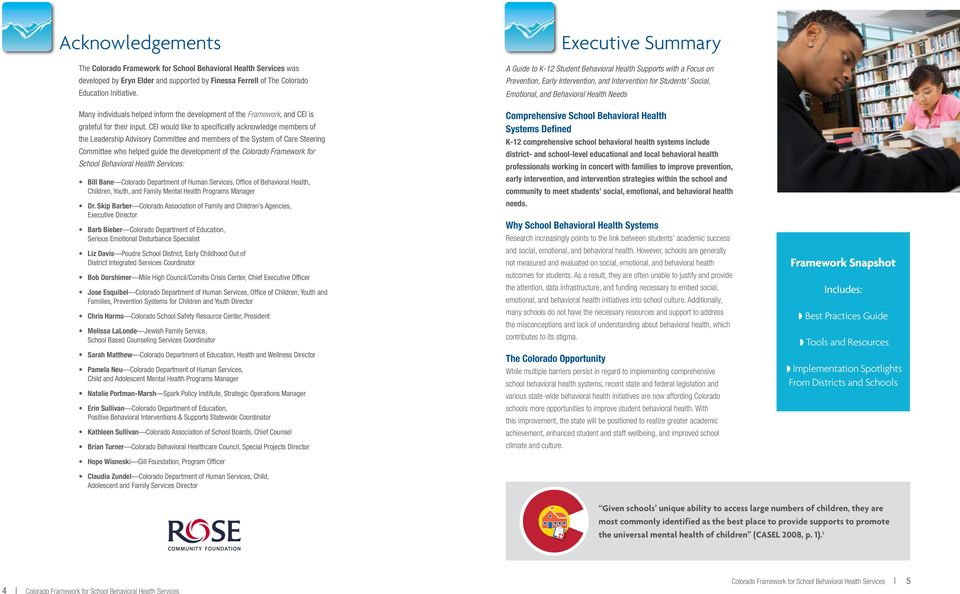 CEI would like to specifically acknowledge members of the Leadership Advisory Committee and members of the System of Care Steering Committee who helped guide the development of the Colorado Framework
