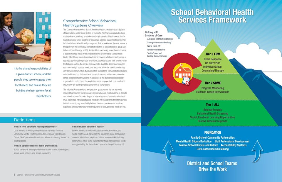 The Framework includes three models of service delivery for students with high behavioral health needs: 1).