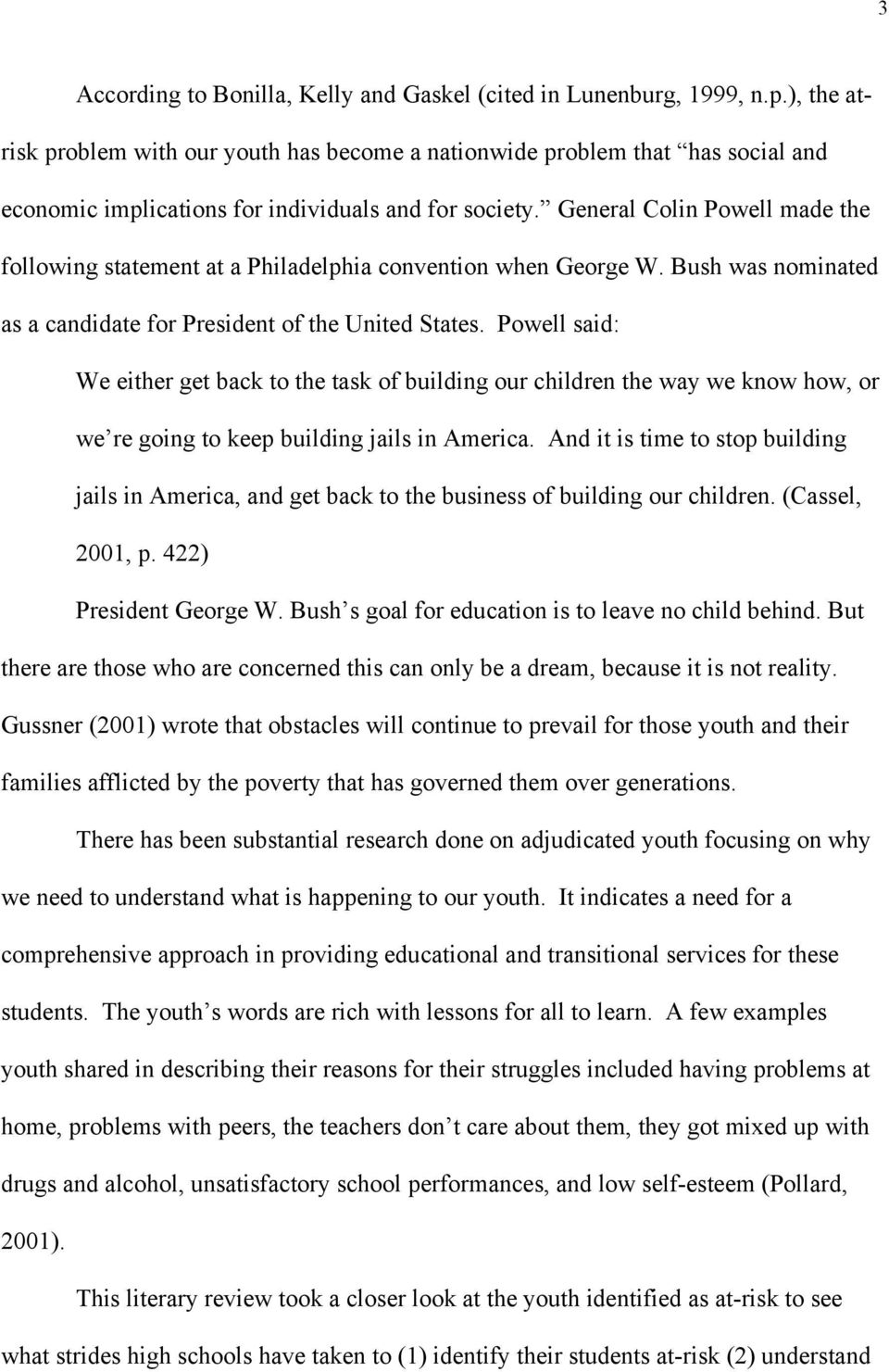 General Colin Powell made the following statement at a Philadelphia convention when George W. Bush was nominated as a candidate for President of the United States.