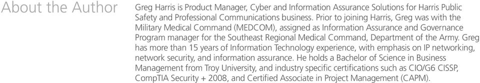 Command, Department of the Army. Greg has more than 15 years of Information Technology experience, with emphasis on IP networking, network security, and information assurance.