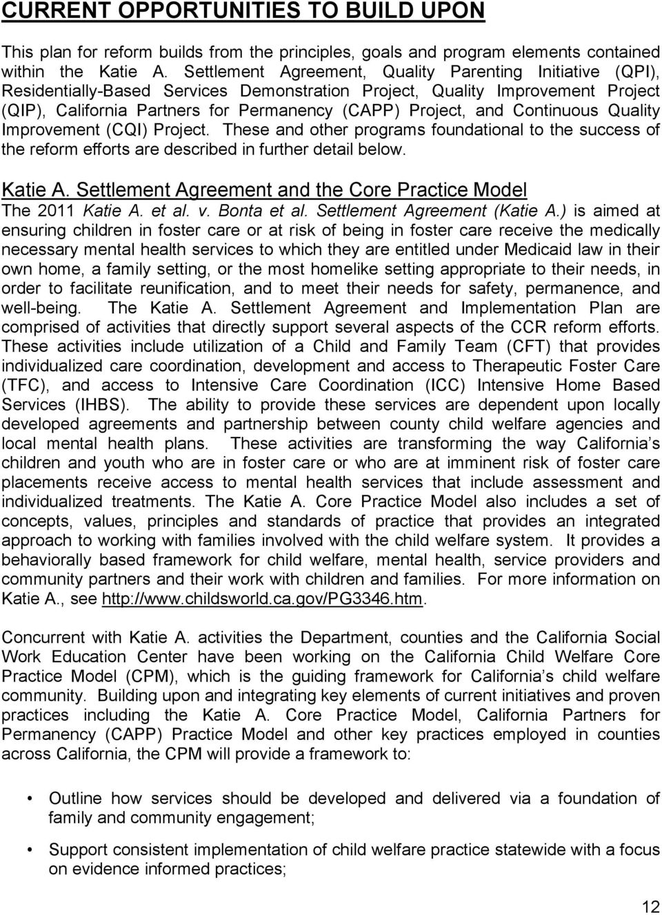 Continuous Quality Improvement (CQI) Project. These and other programs foundational to the success of the reform efforts are described in further detail below. Katie A.