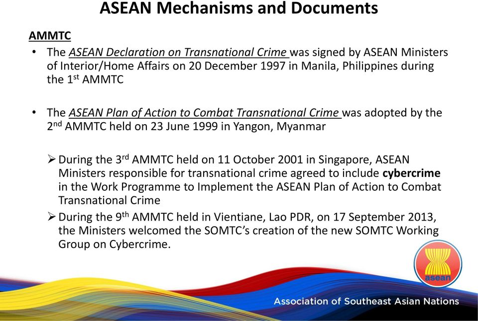 in Singapore, ASEAN Ministers responsible for transnational crime agreed to include cybercrime in the Work Programme to Implement the ASEAN Plan of Action to Combat
