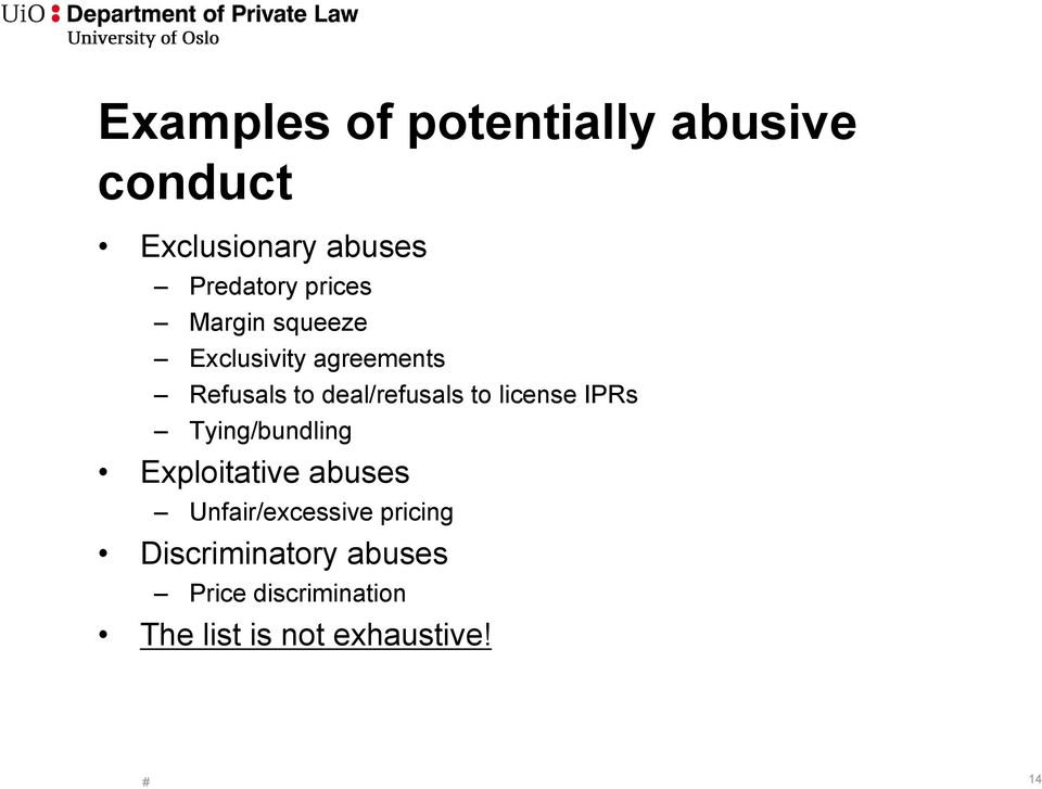 to license IPRs Tying/bundling Exploitative abuses Unfair/excessive