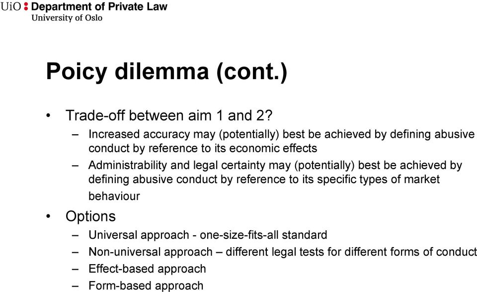 Administrability and legal certainty may (potentially) best be achieved by defining abusive conduct by reference to its