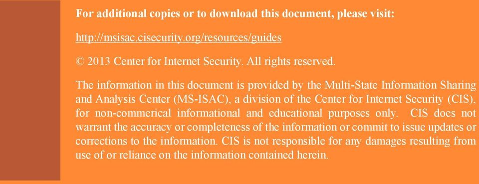 The information in this document is provided by the Multi-State Information Sharing and Analysis Center (MS-ISAC), a division of the Center for Internet