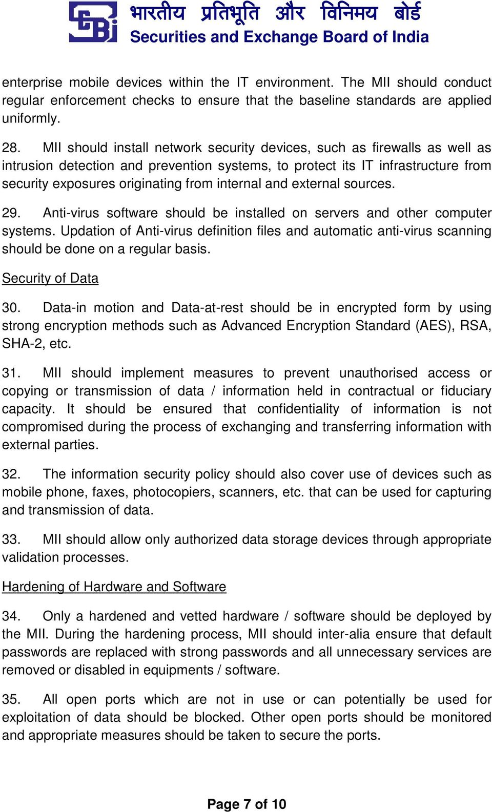 internal and external sources. 29. Anti-virus software should be installed on servers and other computer systems.
