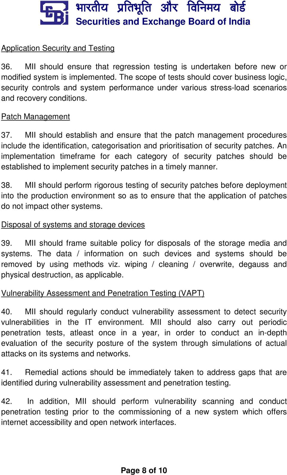 MII should establish and ensure that the patch management procedures include the identification, categorisation and prioritisation of security patches.
