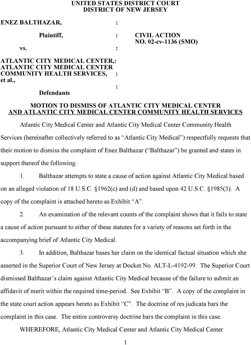 , : Defendants MOTION TO DISMISS OF ATLANTIC CITY MEDICAL CENTER AND ATLANTIC CITY MEDICAL CENTER COMMUNITY HEALTH SERVICES Atlantic City Medical Center and Atlantic City Medical Center Community
