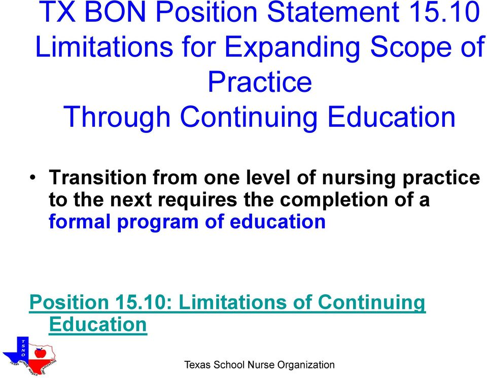 Education Transition from one level of nursing practice to the next