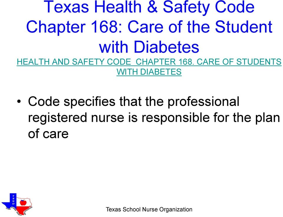 CARE OF STUDENTS WITH DIABETES Code specifies that the