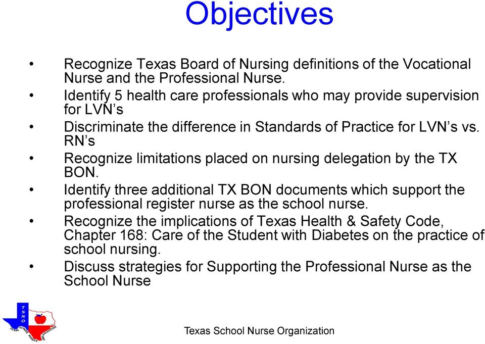 RN s Recognize limitations placed on nursing delegation by the TX BON.
