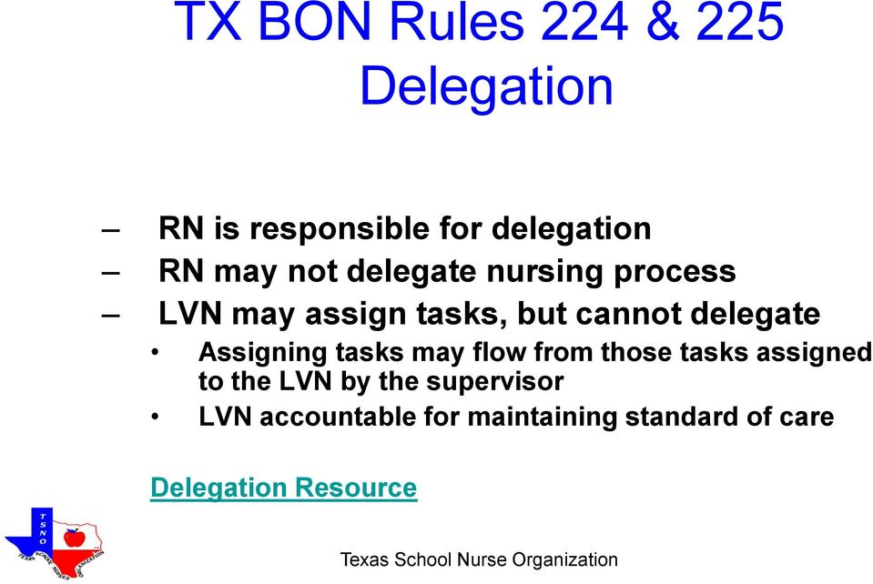 Assigning tasks may flow from those tasks assigned to the LVN by the