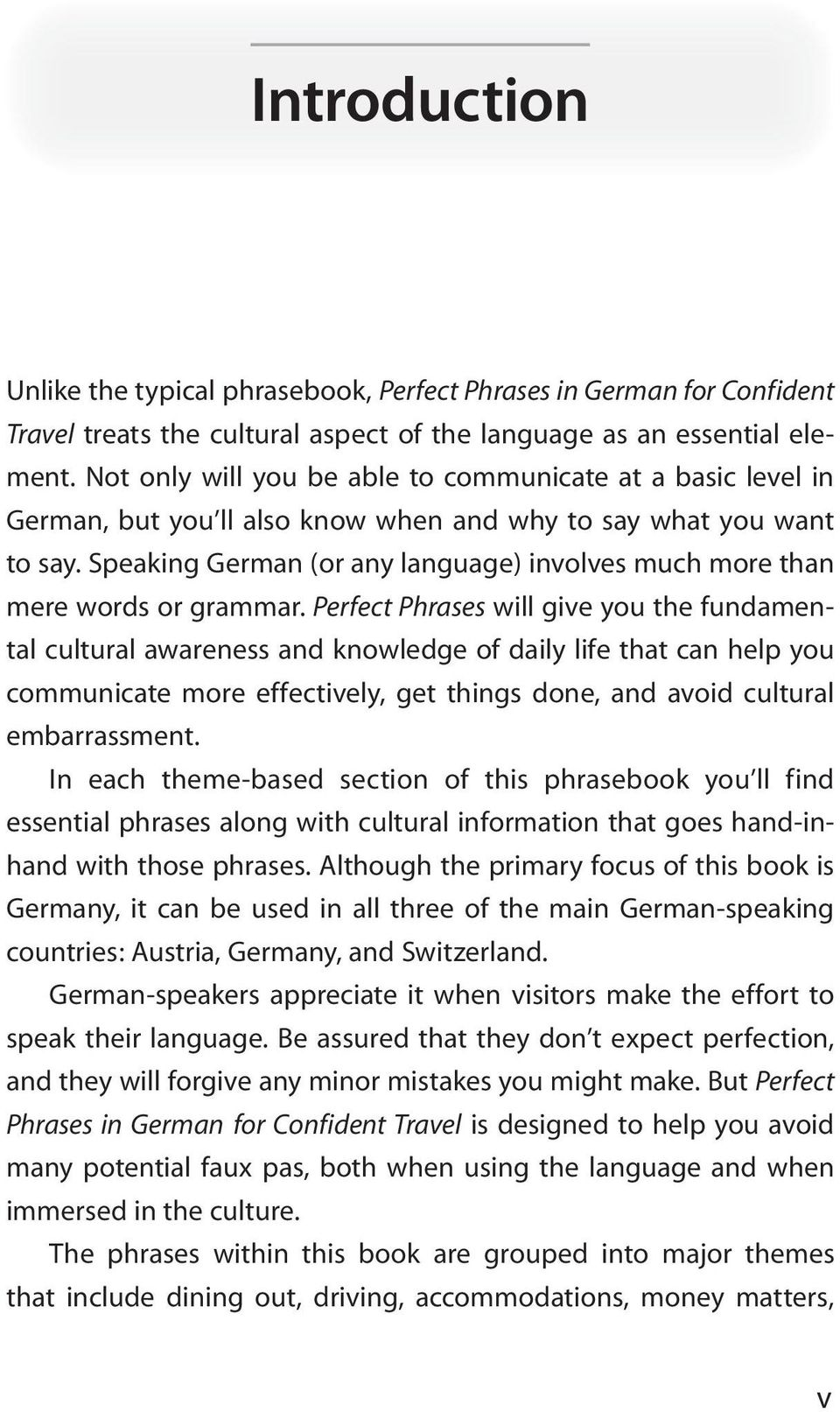 Speaking German (or any language) involves much more than mere words or grammar.