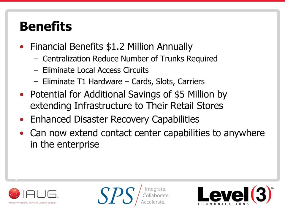 Circuits Eliminate T1 Hardware Cards, Slots, Carriers Potential for Additional Savings of $5