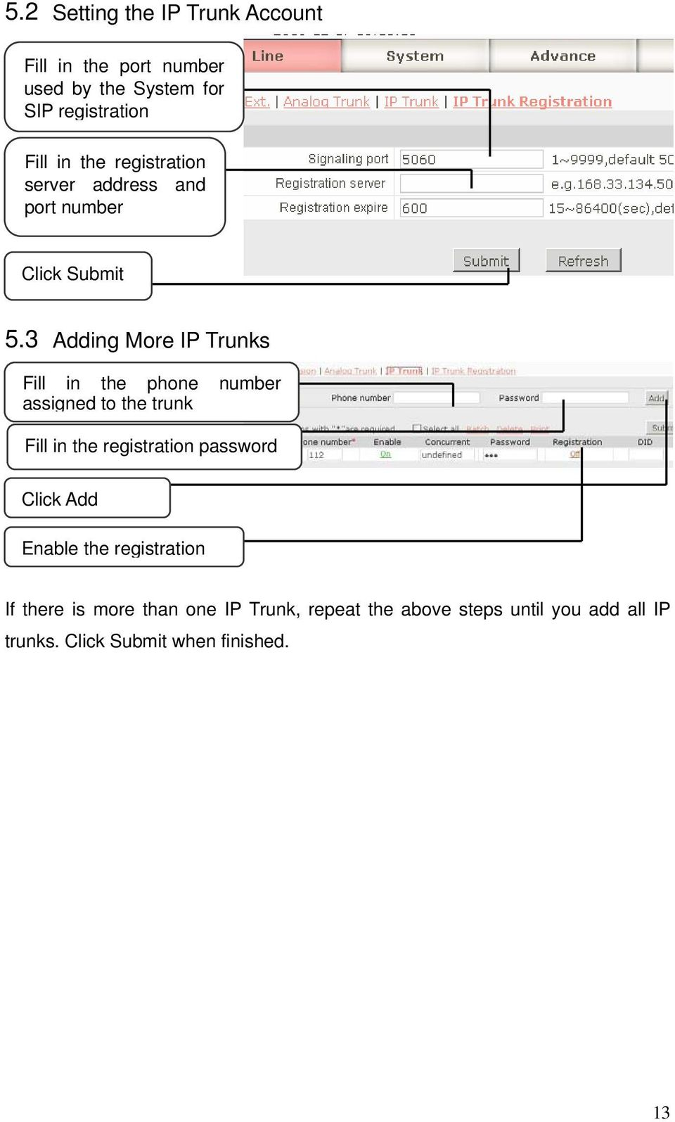3 Adding More IP Trunks Fill in the phone number assigned to the trunk Fill in the registration password