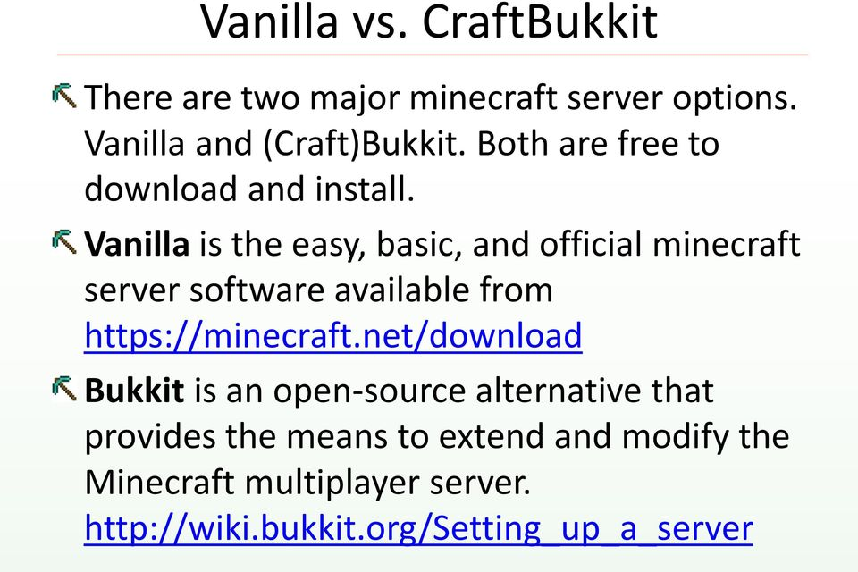 Vanilla is the easy, basic, and official minecraft server software available from https://minecraft.