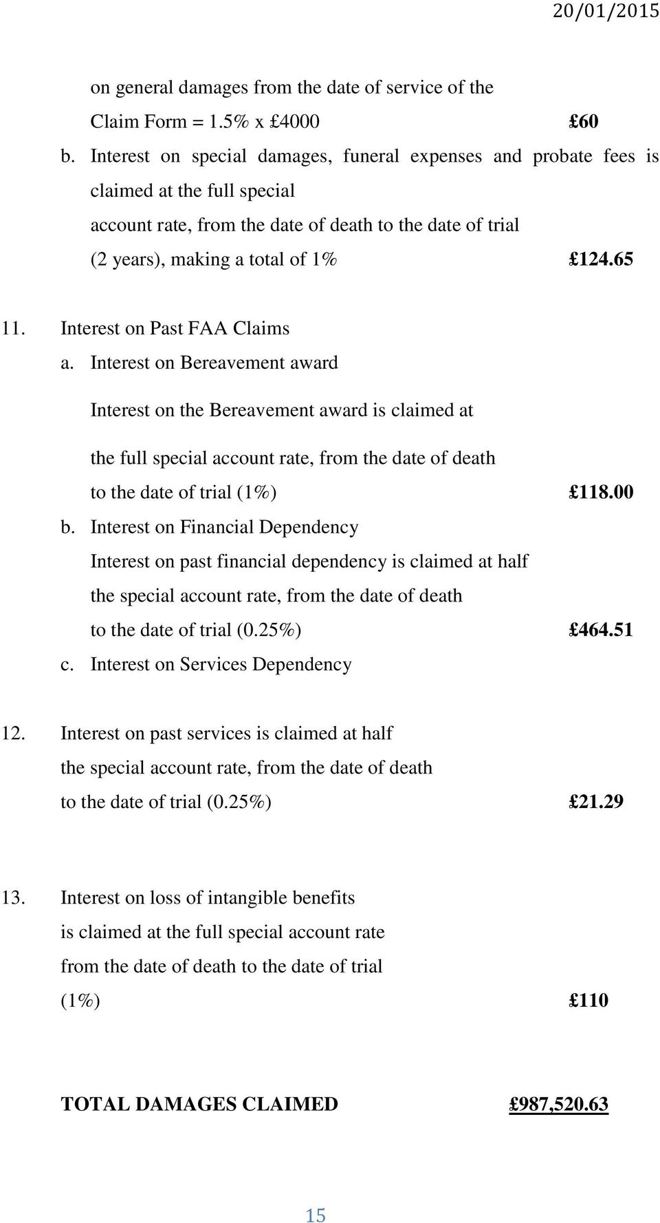 Interest on Past FAA Claims a. Interest on Bereavement award Interest on the Bereavement award is claimed at the full special account rate, from the date of death to the date of trial (1%) 118.00 b.