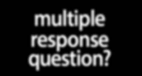 APPENDIX WHAT IS A multiple response question?