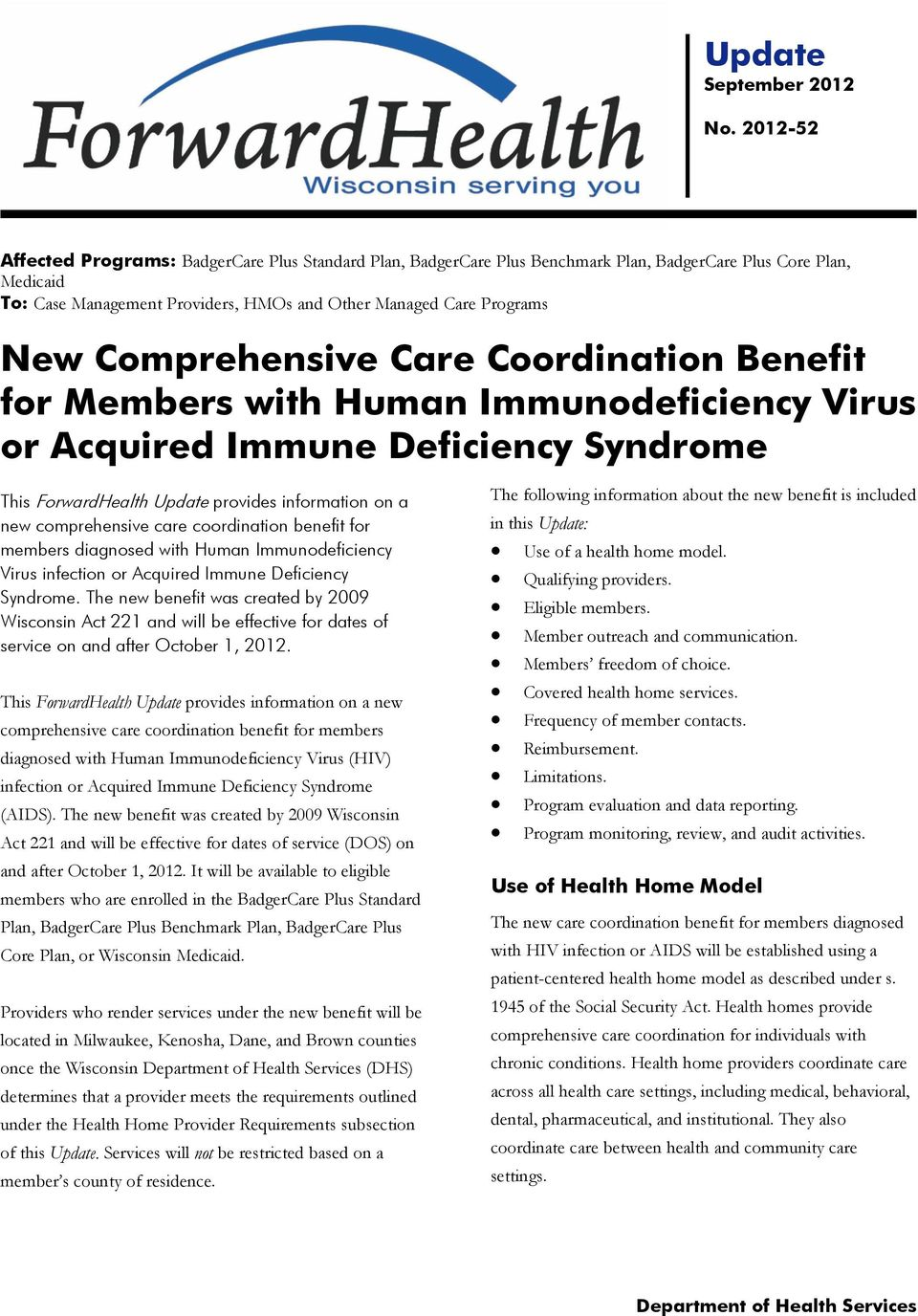 Comprehensive Care Coordination Benefit for Members with Human Immunodeficiency Virus or Acquired Immune Deficiency Syndrome This ForwardHealth Update provides information on a new comprehensive care