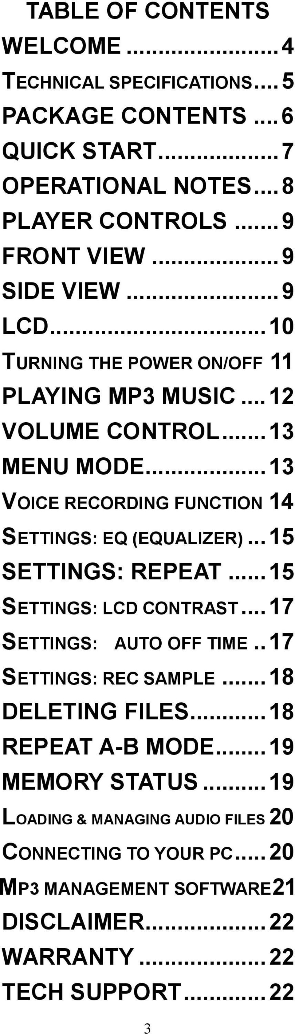 ..13 VOICE RECORDING FUNCTION 14 SETTINGS: EQ (EQUALIZER)...15 SETTINGS: REPEAT...15 SETTINGS: LCD CONTRAST...17 SETTINGS: AUTO OFF TIME.