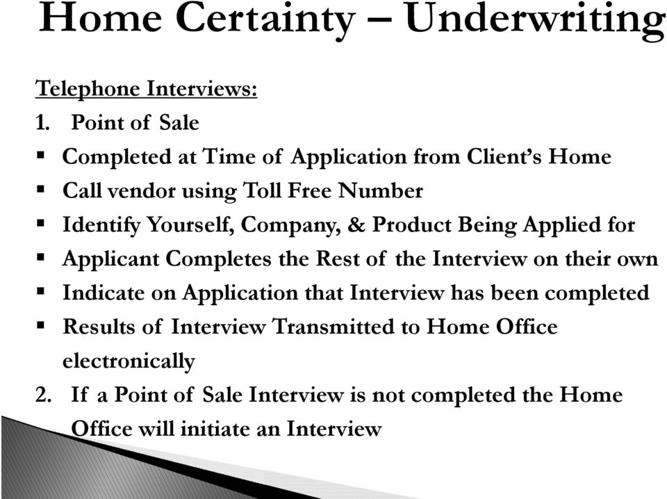 Company, & Product Being Applied for Applicant Completes the Rest of the Interview on their own Indicate on Application