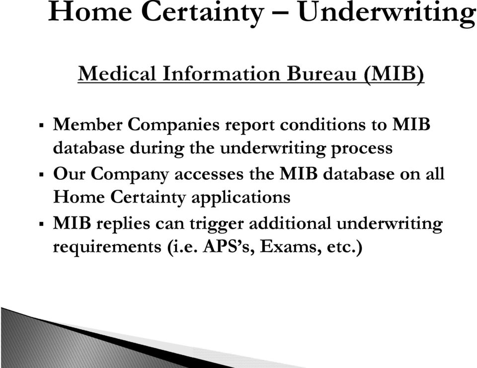 the MIB database on all Home Certainty applications MIB replies can