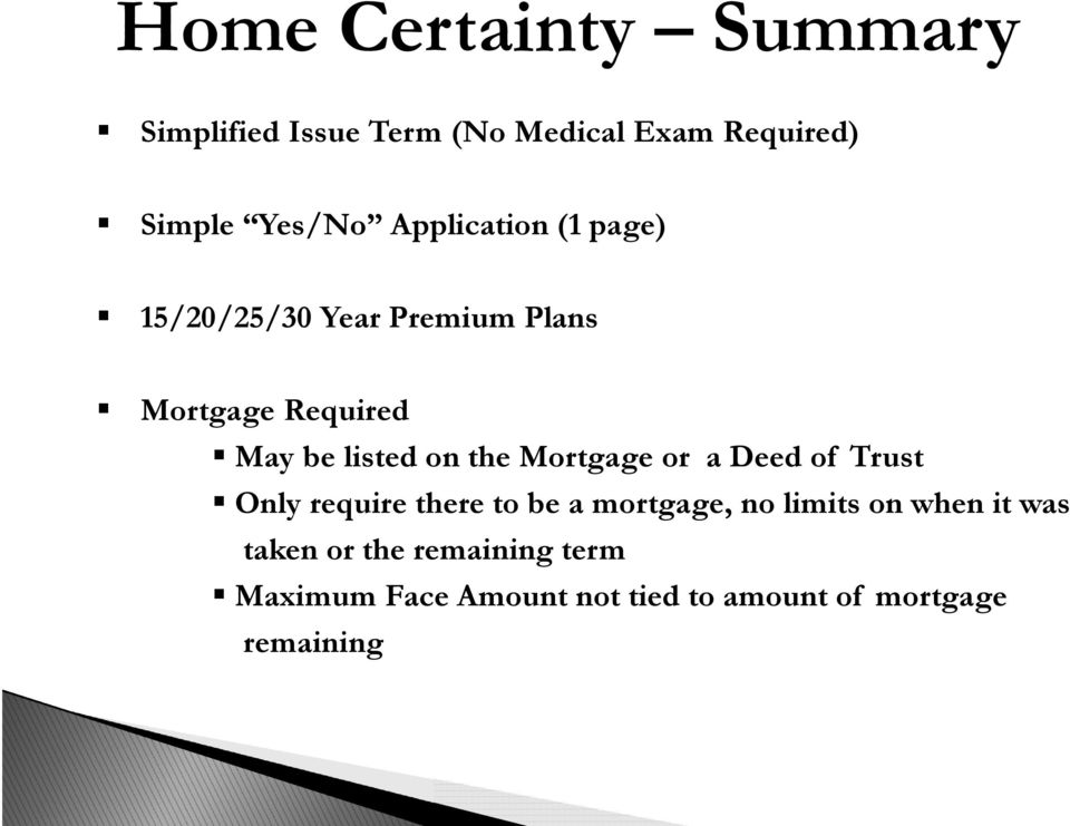the Mortgage or a Deed of Trust Only require there to be a mortgage, no limits on when