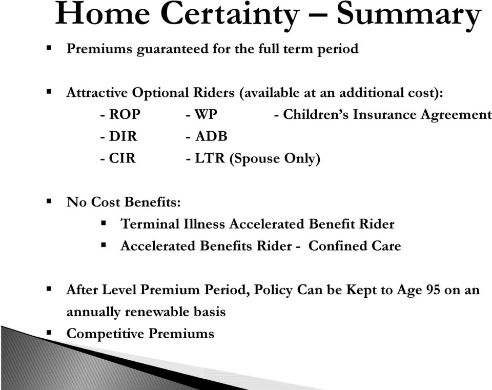 No Cost Benefits: Terminal Illness Accelerated Benefit Rider Accelerated Benefits Rider - Confined Care