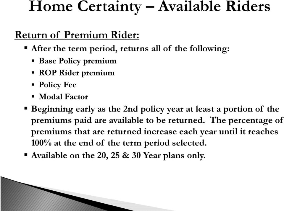 portion of the premiums paid are available to be returned.
