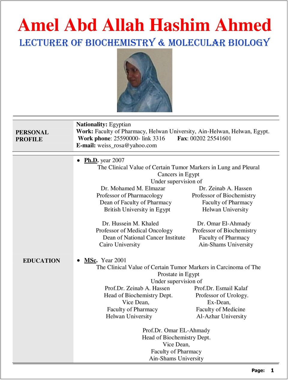 year 2007 The Clinical Value of Certain Tumor Markers in Lung and Pleural Cancers in Egypt Under supervision of Dr. Mohamed M. Elmazar Dr. Zeinab A.