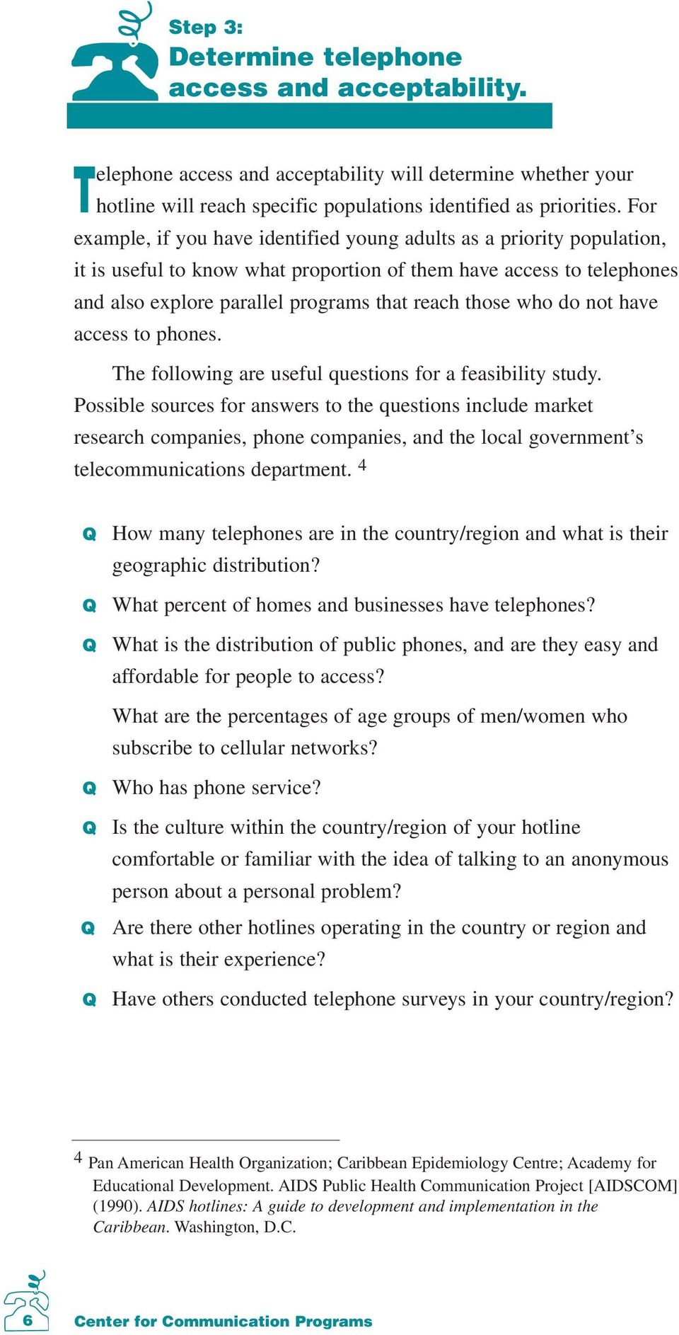 do not have access to phones. The following are useful questions for a feasibility study.