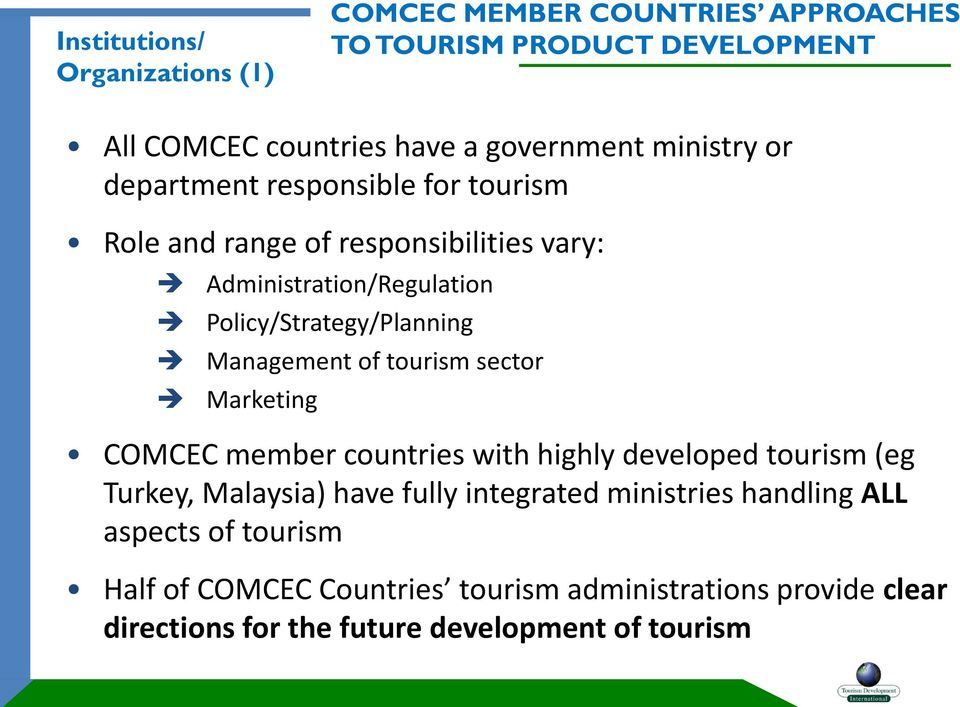 Management of tourism sector Marketing COMCEC member countries with highly developed tourism (eg Turkey, Malaysia) have fully integrated
