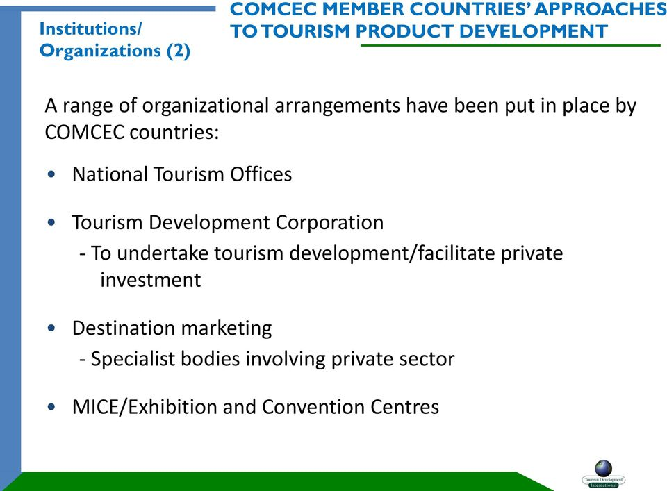 Offices Tourism Development Corporation - To undertake tourism development/facilitate private