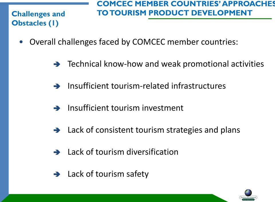 activities Insufficient tourism-related infrastructures Insufficient tourism investment Lack