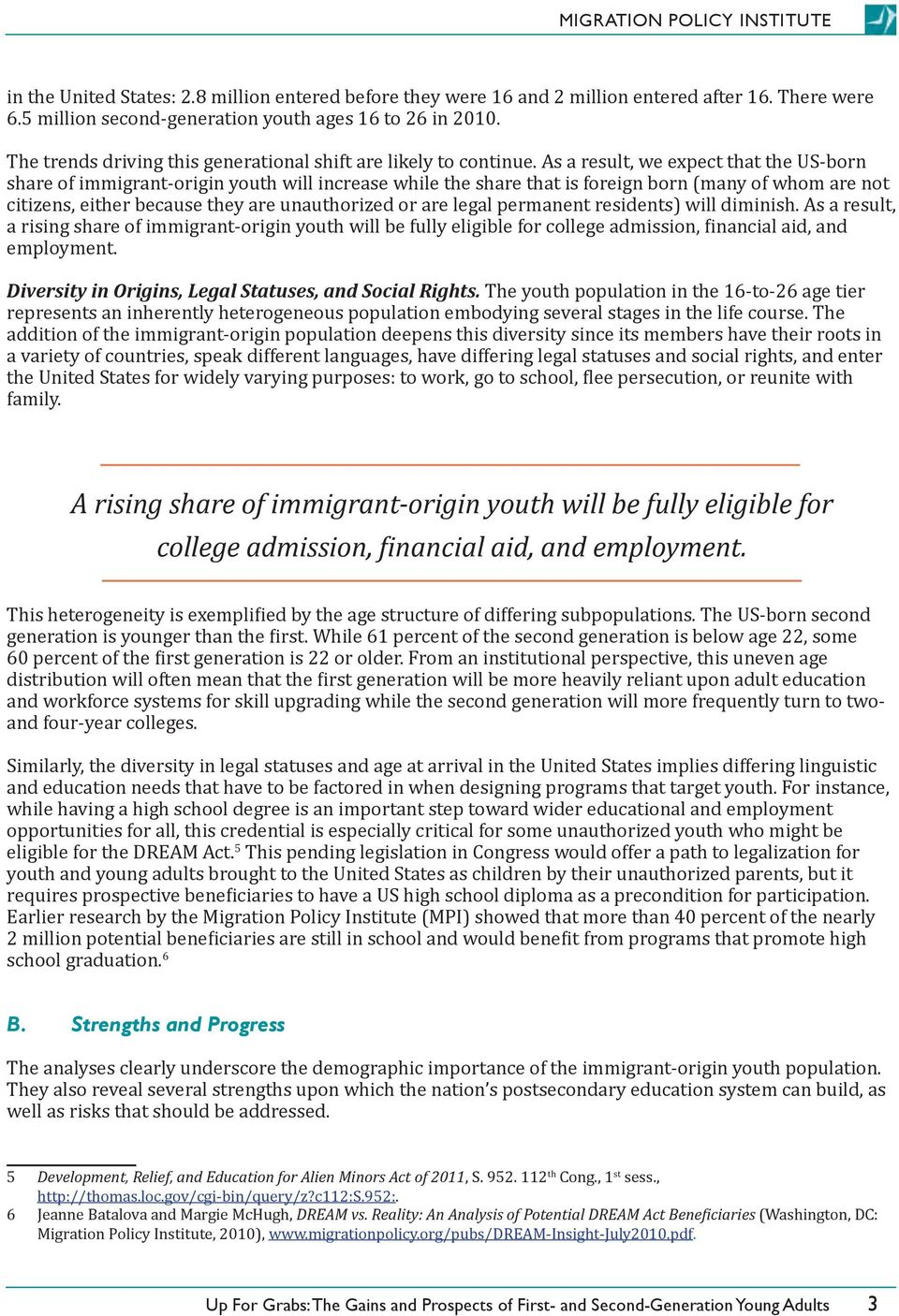 As a result, we expect that the US-born share of immigrant-origin youth will increase while the share that is foreign born (many of whom are not citizens, either because they are unauthorized or are