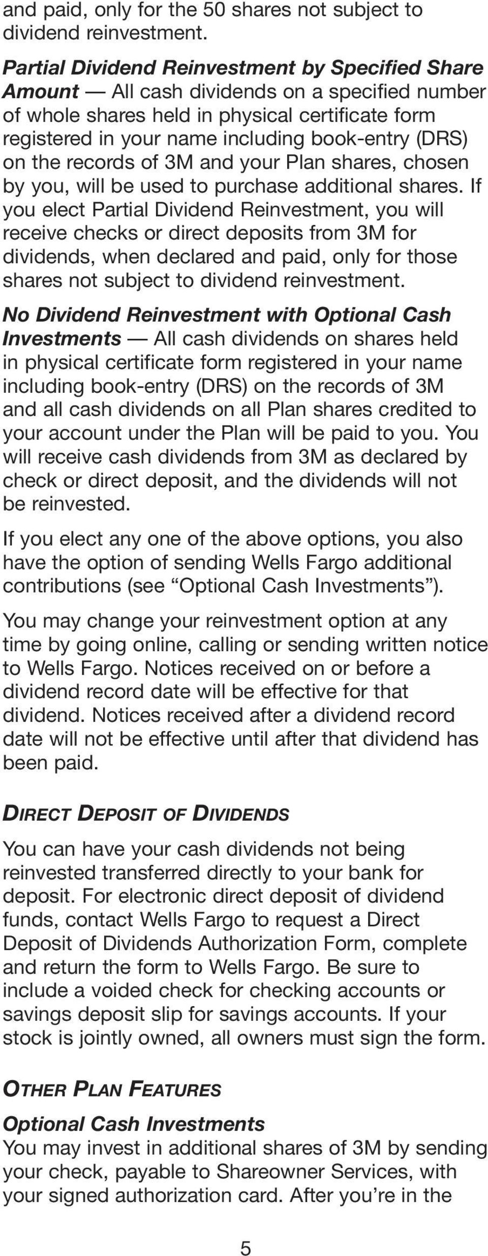 on the records of 3M and your Plan shares, chosen by you, will be used to purchase additional shares.