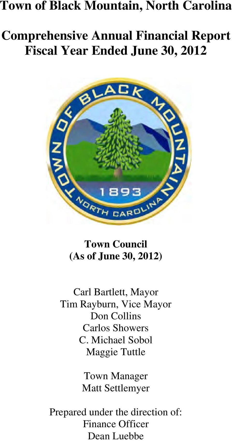 Tim Rayburn, Vice Mayor Don Collins Carlos Showers C.