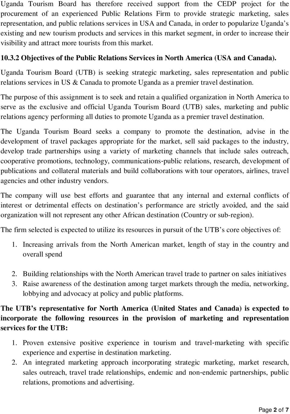 tourists from this market. 10.3.2 Objectives of the Public Relations Services in North America (USA and Canada).