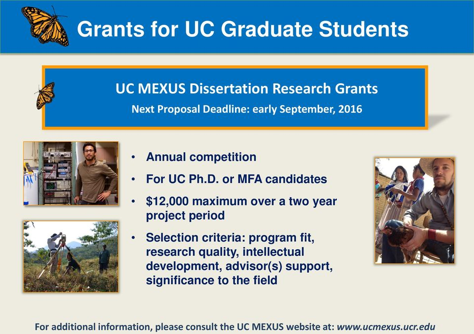 or MFA candidates $12,000 maximum over a two year project period Selection criteria: program fit,