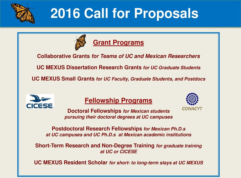 pursuing their doctoral degrees at UC campuses Postdoctoral Research Fellowships for Mexican Ph.D.