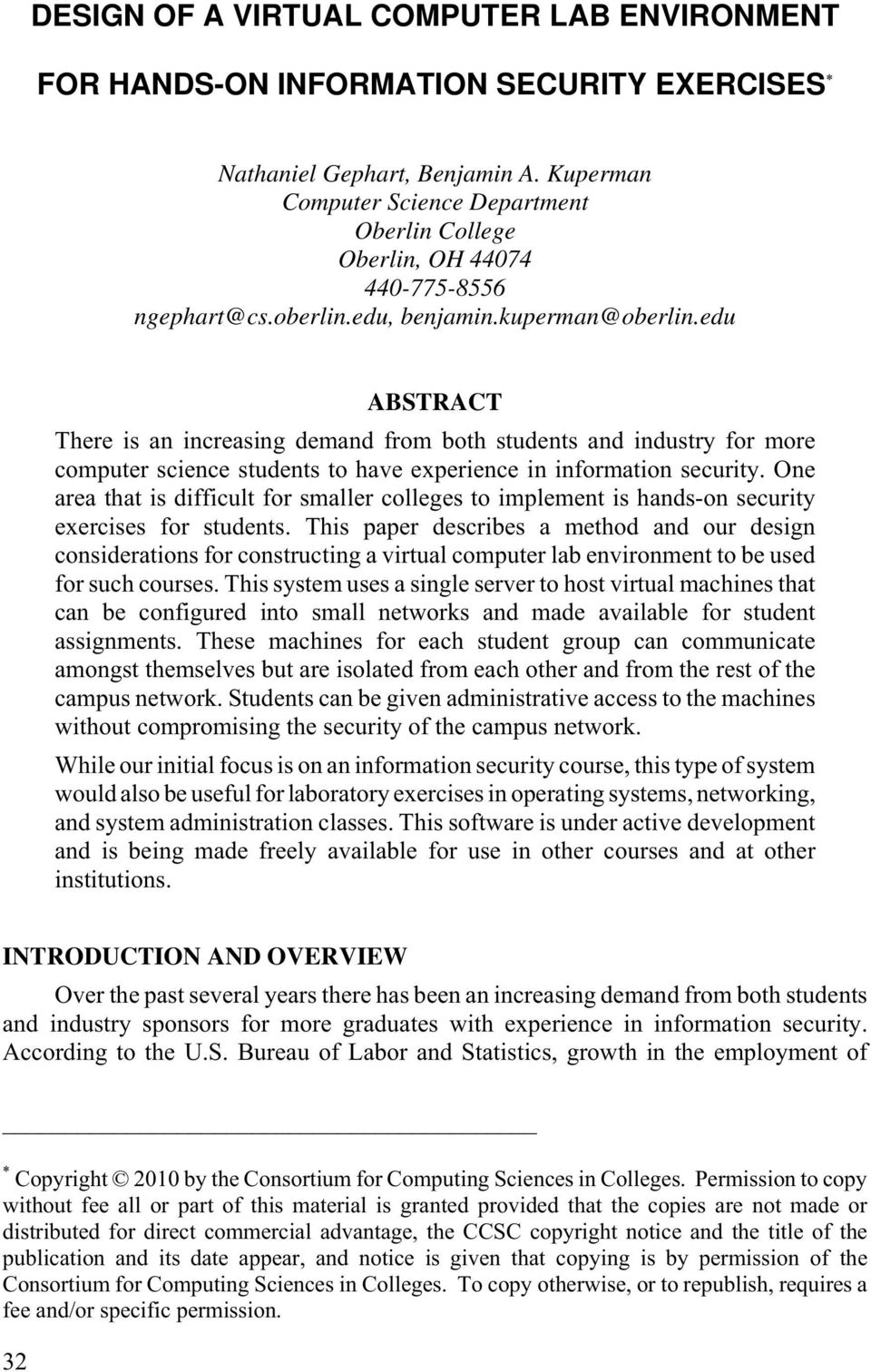 edu ABSTRACT There is an increasing demand from both students and industry for more computer science students to have experience in information security.