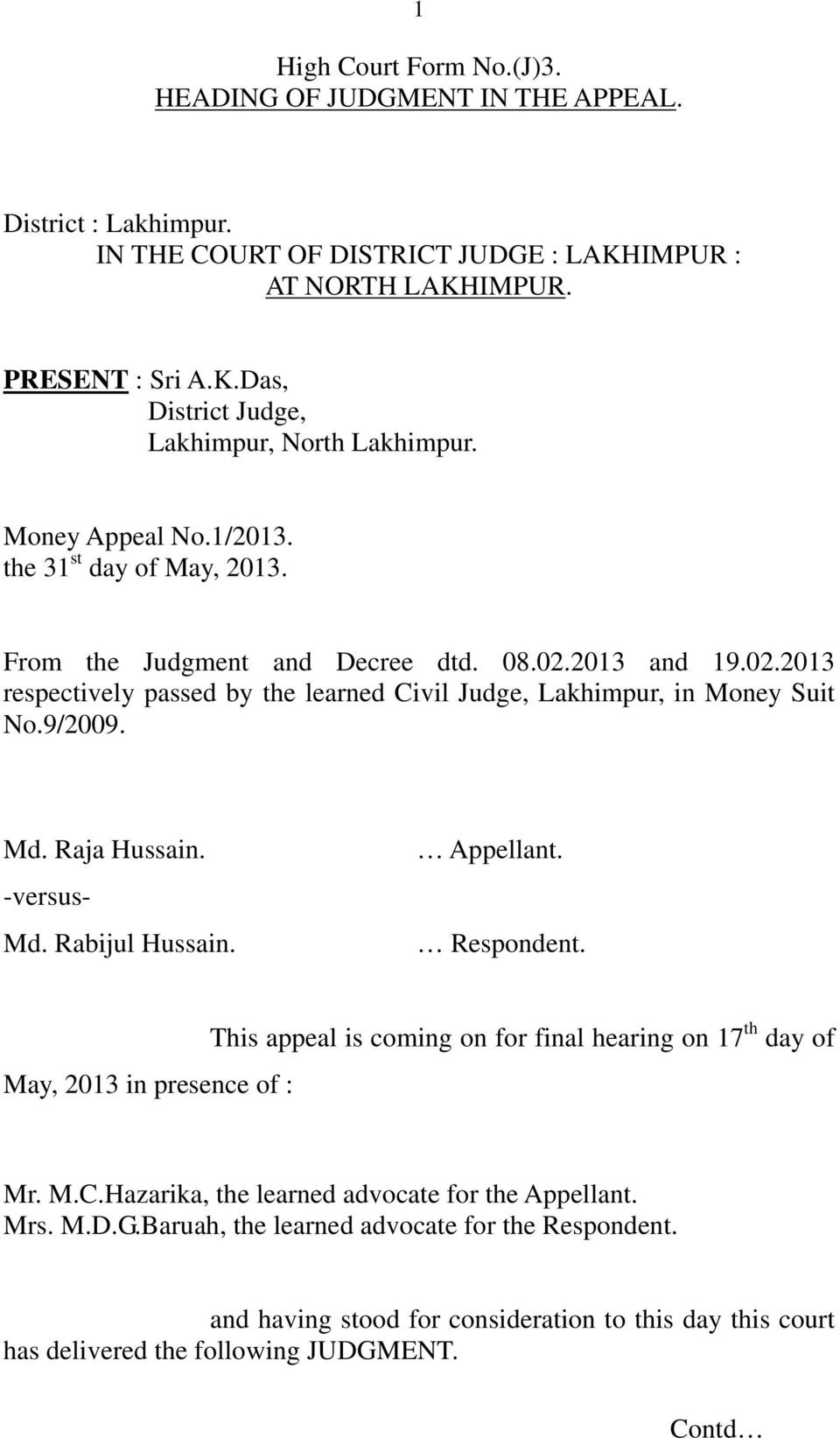 Md. Raja Hussain. -versus- Md. Rabijul Hussain. Appellant. Respondent. May, 2013 in presence of : This appeal is coming on for final hearing on 17 th day of Mr. M.C.