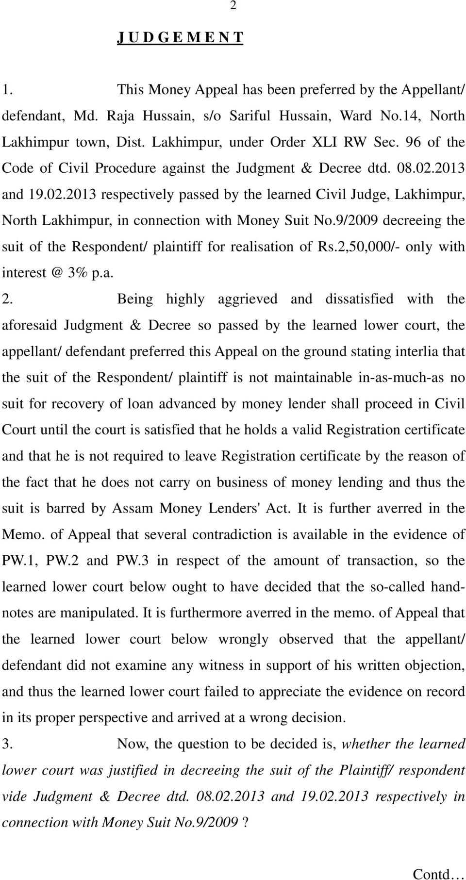 2013 and 19.02.2013 respectively passed by the learned Civil Judge, Lakhimpur, North Lakhimpur, in connection with Money Suit No.