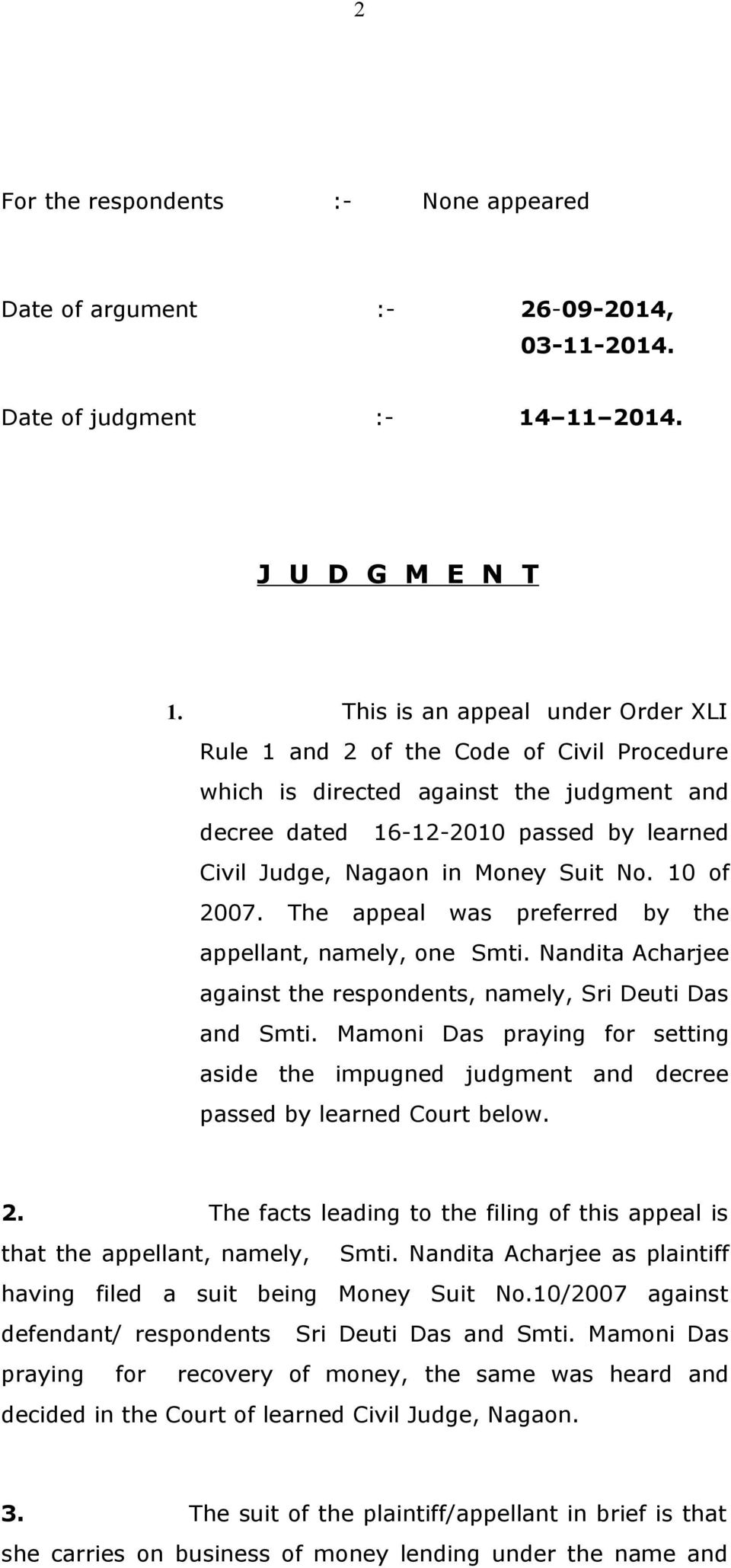 10 of 2007. The appeal was preferred by the appellant, namely, one Smti. Nandita Acharjee against the respondents, namely, Sri Deuti Das and Smti.