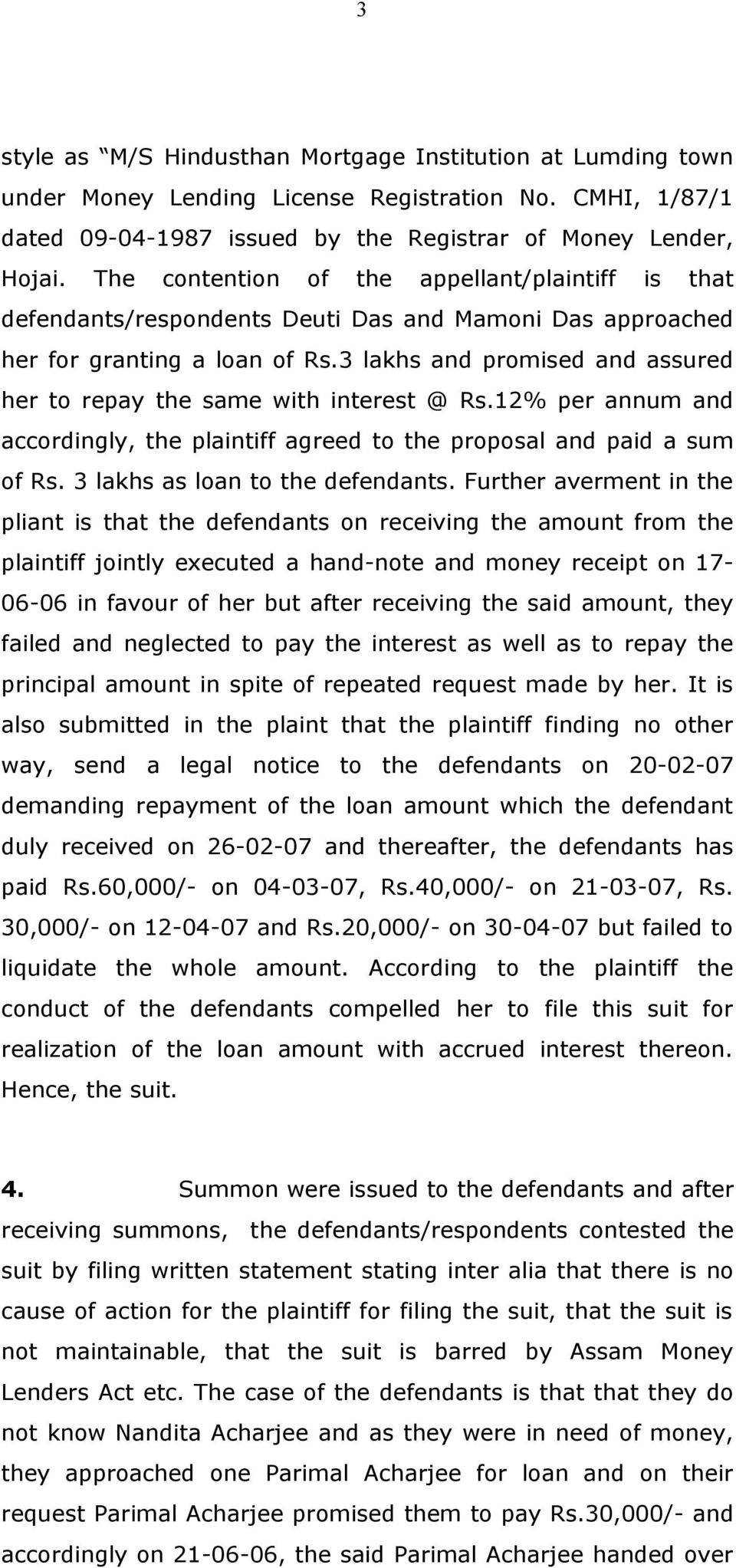 3 lakhs and promised and assured her to repay the same with interest @ Rs.12% per annum and accordingly, the plaintiff agreed to the proposal and paid a sum of Rs. 3 lakhs as loan to the defendants.