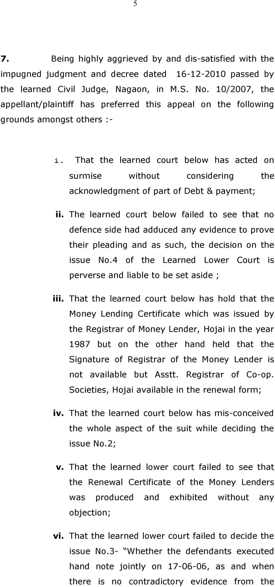 That the learned court below has acted on surmise without considering the acknowledgment of part of Debt & payment; ii.