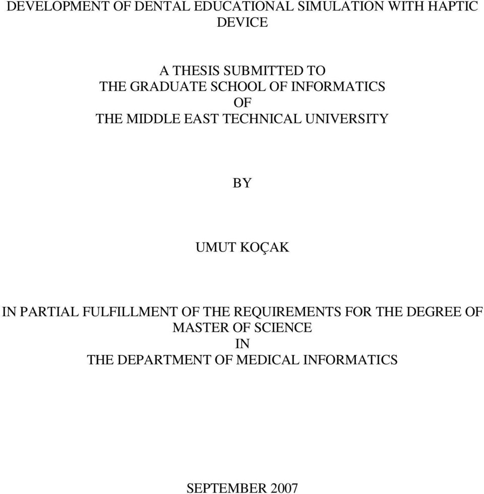 UNIVERSITY BY UMUT KOÇAK IN PARTIAL FULFILLMENT OF THE REQUIREMENTS FOR THE