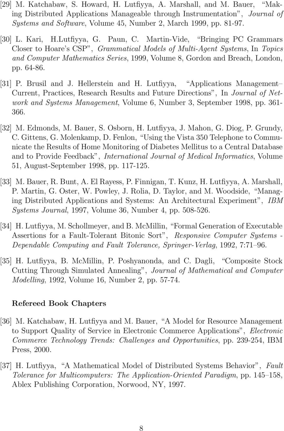 Martin-Vide, Bringing PC Grammars Closer to Hoare s CSP, Grammatical Models of Multi-Agent Systems, In Topics and Computer Mathematics Series, 1999, Volume 8, Gordon and Breach, London, pp. 64-86.